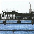 STEVE HOBBS Vibes, Straight Up album cover