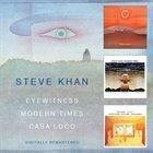 STEVE KHAN Eyewitness / Modern Times / Casa Loco album cover