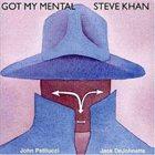 STEVE KHAN Got My Mental album cover