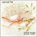 STEVE KHAN Let's Call This album cover