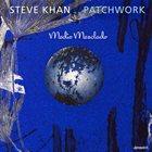 STEVE KHAN Patchwork album cover
