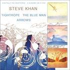 STEVE KHAN Tightrope / The Blue Man / Arrows album cover