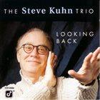 STEVE KUHN The Steve Kuhn Trio : Looking Back album cover