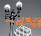 STEVE LACY At The New Jazz Meeting Baden-Baden 2002 album cover