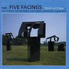 STEVE LACY Five Facings (with Marilyn Crispell, Misha Mengelberg, Ulrich Gumpert, Fred Van Hove, Vladimir Miller) album cover