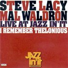 STEVE LACY I Remember Thelonious: Live at Jazz in 'It (with Mal Waldron) album cover