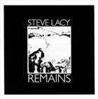 STEVE LACY Remains album cover