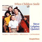 STEVE LASPINA Steve LaSpina Quintet ‎: When Children Smile album cover