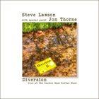 STEVE LAWSON Steve Lawson With Jon Thorne : Diversion album cover