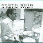 STEVE REID (DRUMS) A Drum Story album cover