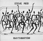 STEVE REID (DRUMS) Rhythmatism album cover