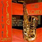 STEVE SLAGLE Our Sound album cover