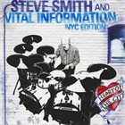 STEVE SMITH Steve Smith and Vital Information NYC Edition : Heart Of The City album cover