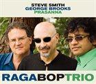 STEVE SMITH Steve Smith, George Brooks & Prasanna : Raga Bop Trio album cover