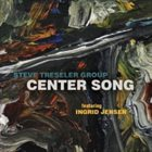 STEVE TRESELER Center Song album cover