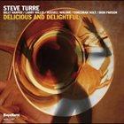 STEVE TURRE Delicious And Delightful album cover