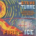 STEVE TURRE Fire And Ice album cover