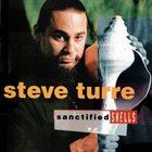 STEVE TURRE Sanctified Shells album cover