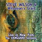 STEVE WILSON Live in New York: The Vanguard Sessions album cover