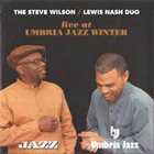 STEVE WILSON The Steve Wilson / Lewis Nash Duo : Live At Umbria Jazz Winter album cover