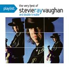 STEVIE RAY VAUGHAN Playlist: The Very Best of Stevie Ray Vaughan album cover