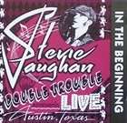 STEVIE RAY VAUGHAN Stevie Ray Vaughan And Double Trouble : In The Beginning album cover