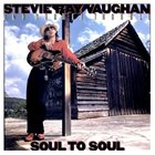 STEVIE RAY VAUGHAN Stevie Ray Vaughan And Double Trouble : Soul To Soul album cover