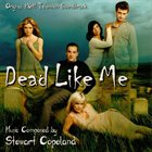 STEWART COPELAND Dead Like Me (Original MGM Television Soundtrack) album cover
