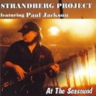 STRANDBERG PROJECT At the Seasound (featuring Paul Jackson) album cover
