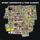 STRAT ANDRIOTIS Strat Andriotis & Tom Carney album cover