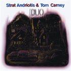 STRAT ANDRIOTIS Strat Andriotis & Tom Carney : Duo album cover