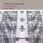 STRING TRIO OF NEW YORK As Tears Go By album cover