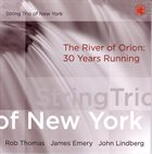 STRING TRIO OF NEW YORK The River Of Orion: 30 Years Running album cover