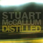 STUART MCCALLUM Distilled album cover