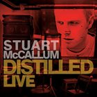 STUART MCCALLUM Distilled Live album cover