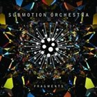SUBMOTION ORCHESTRA Fragments album cover