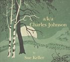 SUE KELLER a/k/a Charles Johnson album cover