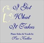 SUE KELLER I Got What It Takes album cover