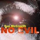SUE MCCREETH No Evil album cover