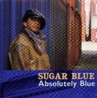 SUGAR BLUE Absolutely Blue (aka Blue Blazes) album cover