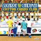 SUGARPIE & CANDYMEN Cotton Candy Club album cover
