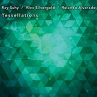 SUHY SILVERGOLD & ALVARADO Tessellations album cover