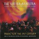 SUN RA ARKESTRA UNDER THE DIRECTION OF MARSHALL ALLEN Music For The 21st Century album cover
