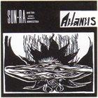 SUN RA Sun Ra And His Astro Infinity Arkestra : Atlantis Album Cover