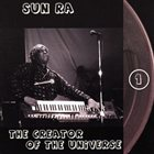 SUN RA Creator of the Universe: The Lost Reel Collection, Volume One album cover
