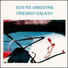 SUN RA Friendly Galaxy album cover