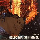SUN RA Hello Mr Schimmel album cover