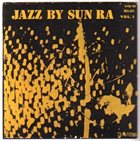 SUN RA Jazz by Sun Ra Vol.1 (aka Sun Song) album cover