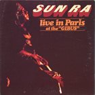 "SUN RA Live In Paris at the ""Gibus"" album cover"