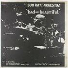 SUN RA Mr. Sun Ra And His Arkestra : Bad And Beautiful album cover